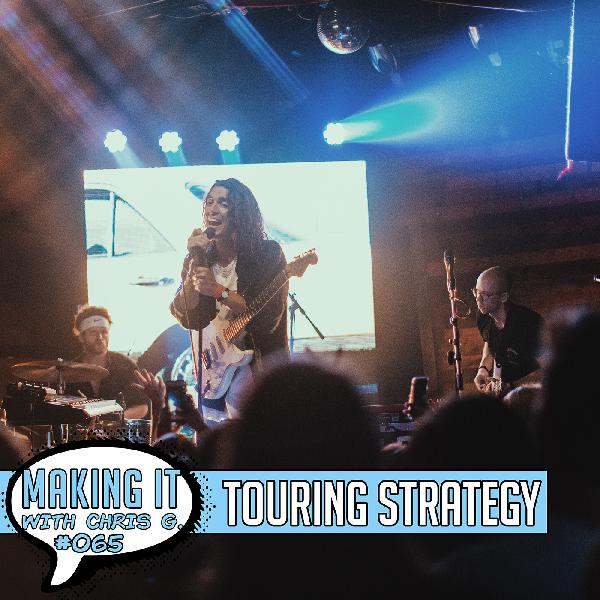 #065: Touring with a Plan and Strategy - Where to Play, When to Play, and How to Sell Tickets