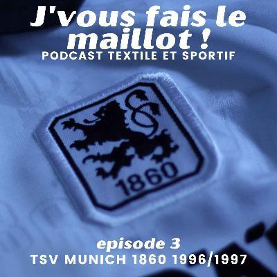 Episode 3 - TSV Munich 1860 - 1996/1997