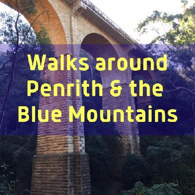 Walks around Penrith & the Blue Mountains