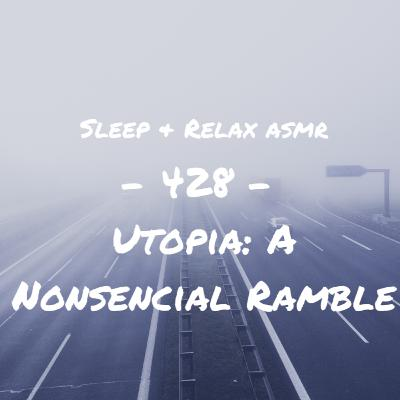 Utopia - A Nonsnecial Ramble