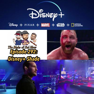 Episode 292: Disney+ Shade
