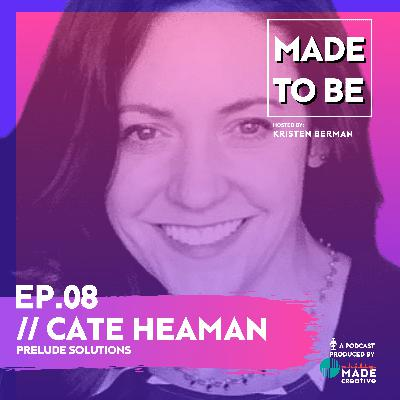 Ep.08 // Cate Heaman, Prelude Solutions