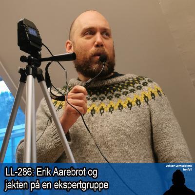 LL-286: Erik Aarebrot og jakten på en ekspertgruppe