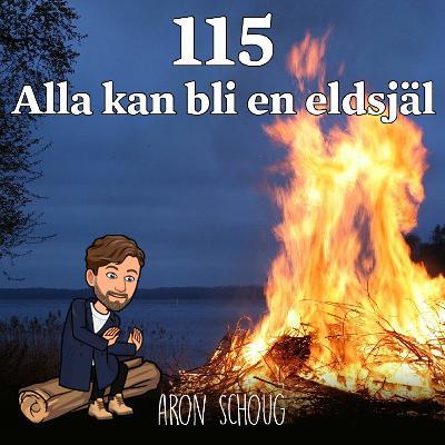 Avsnitt 115 - Alla kan bli en eldsjäl (Aron Schoug)