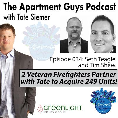 Episode 034: Seth Teagle and Tim Shaw: 2 Veteran Firefighters Partner With Tate on 249 Doors in Ohio