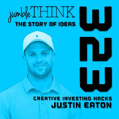 Creative Investing Hacks with Justin Eaton