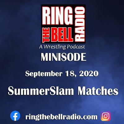 Minisode: SummerSlam Matches - 9/18/20