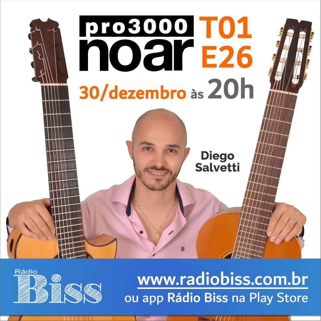 Pro3000 no Ar - T01xE26 - Diego Salvetti ao vivo