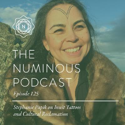 TNP125 Stephanie Papik on Inuit Tattoos and Cultural Reclamation