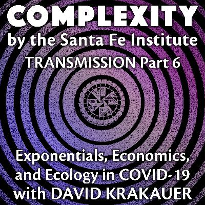 Exponentials, Economics, and Ecology with David Krakauer (Transmission Series Ep. 6)