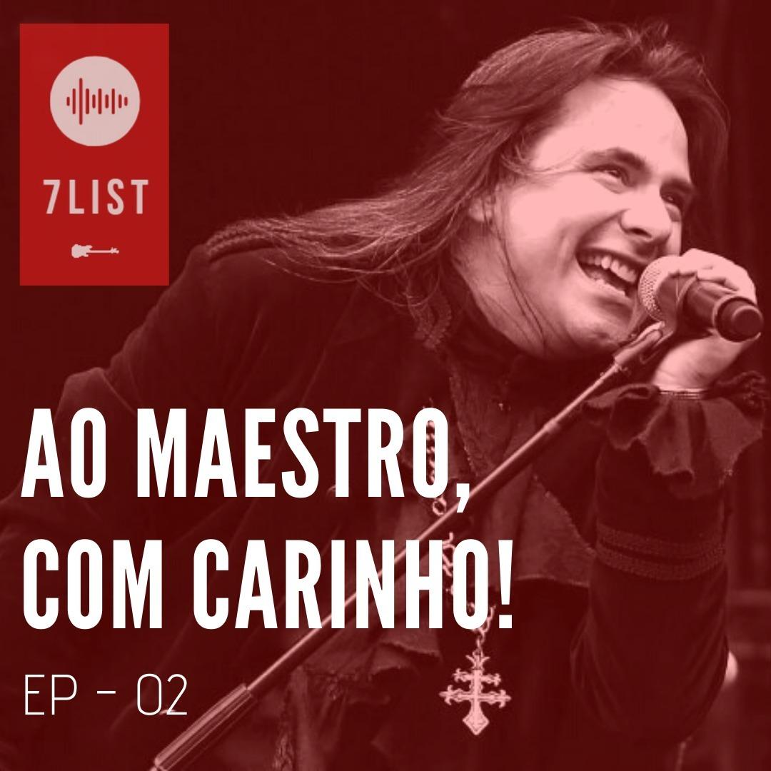 Ao Maestro com carinho - EP 02