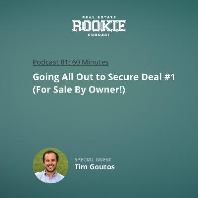 Going All Out to Secure Deal #1 (For Sale By Owner!) with Tim Goutos