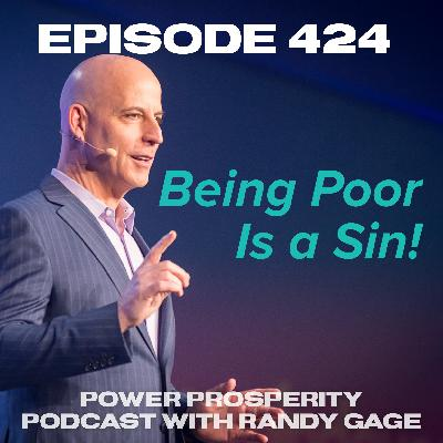 Episode 424: Being Poor Is a Sin!