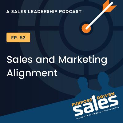 Episode 52: Sales and Marketing Alignment