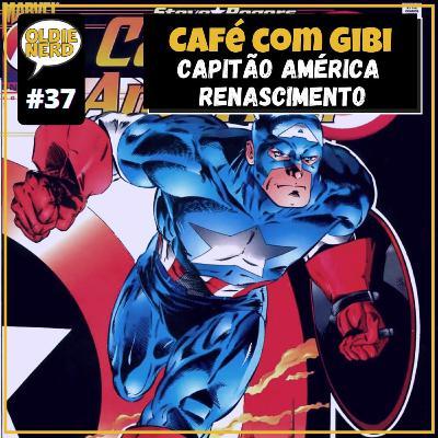 Café com Gibi 37: Capitão América Operação Renascimento