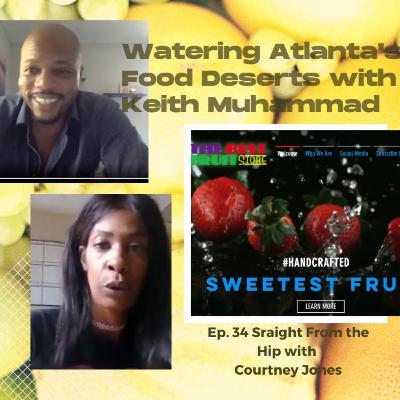 Nick Cannon Wants His Brand Back, August In The Sheets, And Watering Atlanta's Food Deserts w Guest Keith Muhammad of The Best Fruit Store