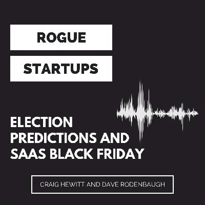 RS234 Election Predictions and Structuring A Black Friday Deal in SaaS