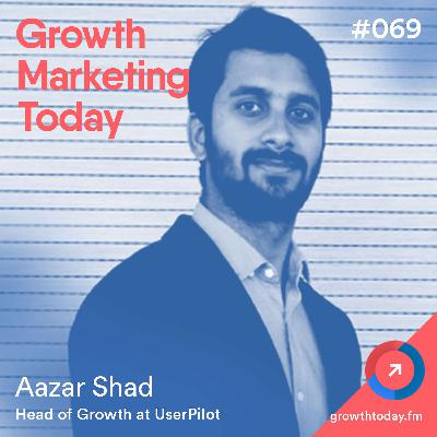 The Fundamentals of Customer Onboarding with Aazar Shad – Head of Growth at UserPilot  (GMT069)