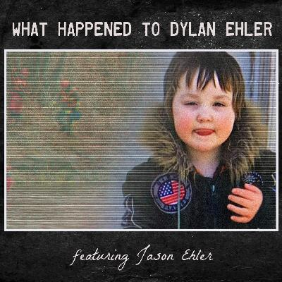 What Happened to Dylan Ehler?