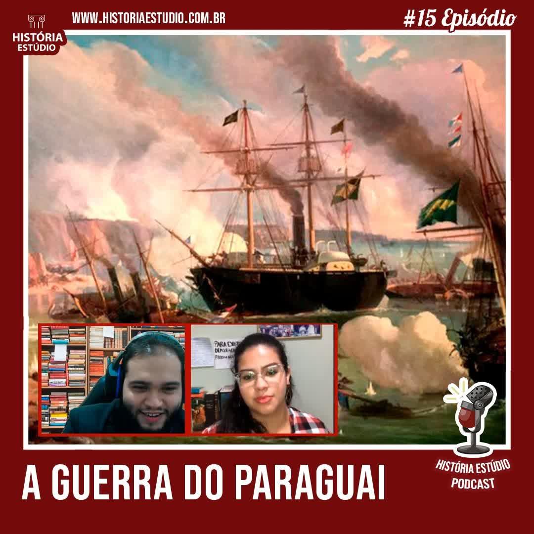 #15 - Guerra do Paraguai
