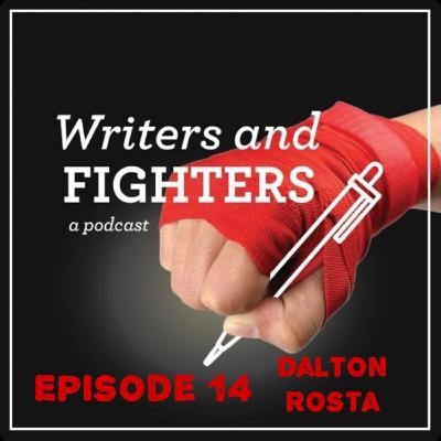 Ep14 - Dalton Rosta, Bellator MMA fighter