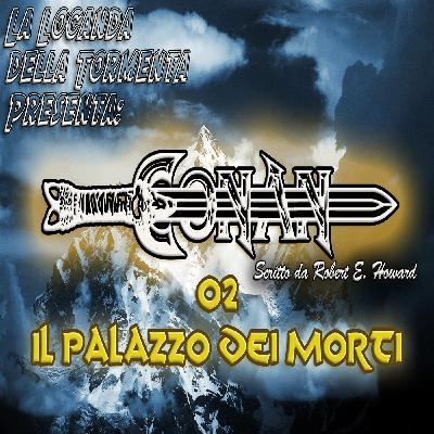 Audiolibro Conan il barbaro 02- Il Palazzo dei morti