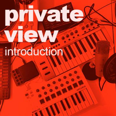Private View | Introduction
