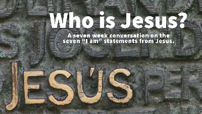 Who Is Jesus? Part One.