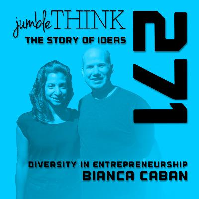 Diversity In Entrepreneurship with Bianca Caban