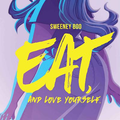 #161 - Eat And Love Yourself