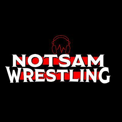 Wrestlemania Instant Reaction - Notsam Wrestling 285