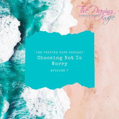Choosing Not to Worry