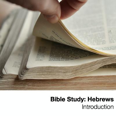 Book of Hebrews Introduction - Wednesday Bible Study, September 16, 2020