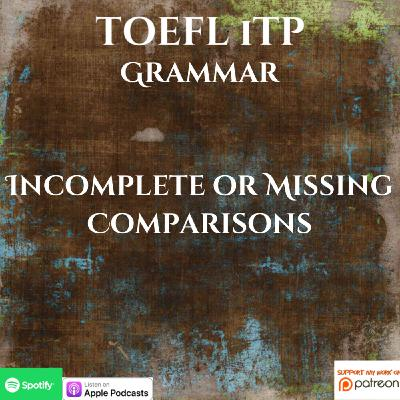TOEFL iTP | Grammar | Incomplete or Missing Comparisons