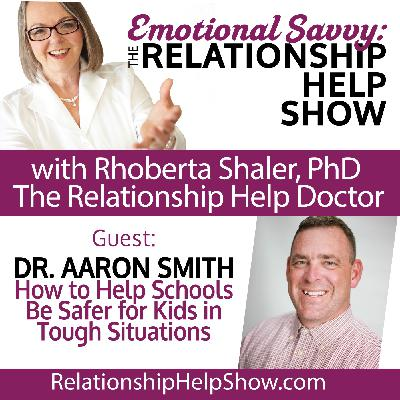 How to Help Schools Be Safer for Kids in Tough Situations GUEST: Aaron L. Smith