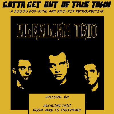 Episode 20: Alkaline Trio - From Here To Infirmary