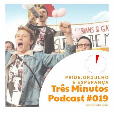 Três Minutos Podcast #19 – Pride: Orgulho e Esperança