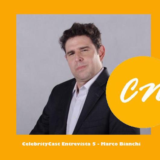 Celebritycast Entrevista 5 - Marco Bianchi