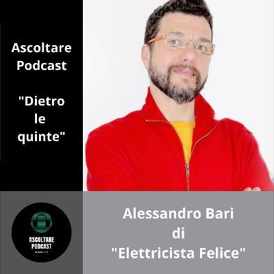 """Un elettricista felice dei propri successi: Alessandro Bari (dietro le quinte di """"ascoltare Podcast"""") - p. 101"""