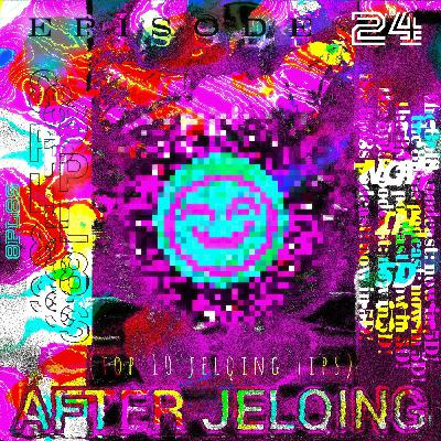 Episode 24 - AFTER JELQING (ft. Based Archives)