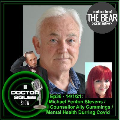Ep36 - 14/1/21 - Michael Fenton Stevens / Ally Cummings / Mental Health During Covid