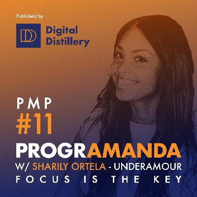 PMP#11 w/ Sharily Ortela from Underarmour - Focus is the key (ENG)