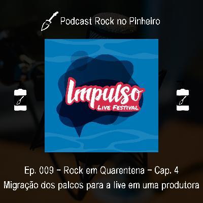 Rock em Quarentena - Migração dos palcos para a live em uma produtora