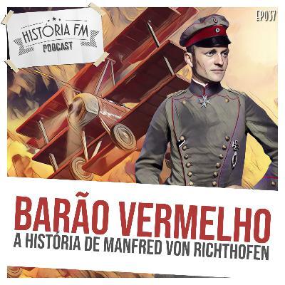 037 Barão Vermelho: a história de Manfred von Richthofen