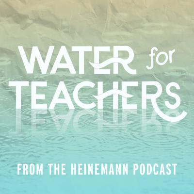 Water for Teachers: Love with guest Gabby Bachoo