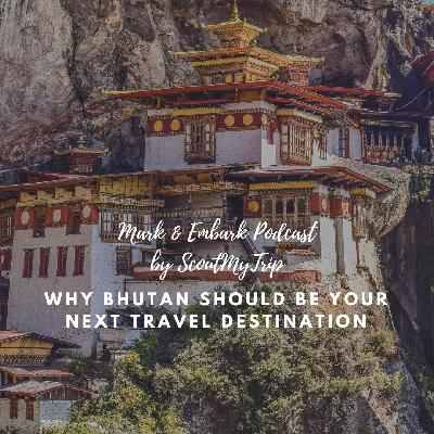 8: Why Bhutan Should Be Your Next Travel Destination