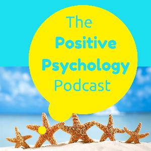 114 - The Psychology of Trust with Ken Rotenberg - The Positive Psychology Podcast