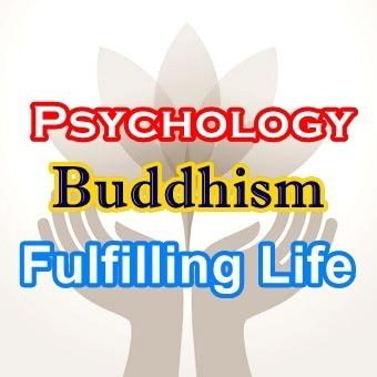 Psychology, Buddhism & Fulfilling Life