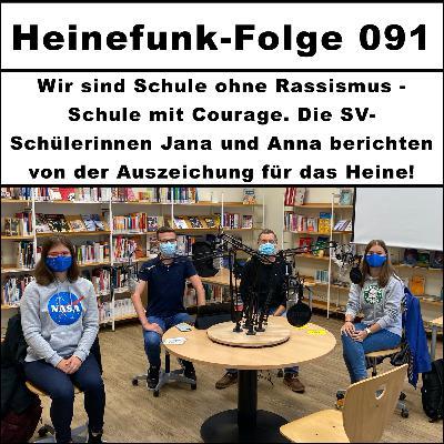 Heinefunk-Folge 091: Wir sind Schule ohne Rassismus - Schule mit Courage.