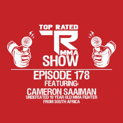 TRMMA - Ep. 178 - Cameron Saaiman - 19yr old EFC Worldwide fighter out of South Africa